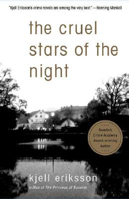 The Cruel Stars of the Night  A Mystery, Eriksson, Kjell; Segerberg, Ebba