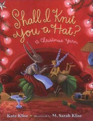 Image for Shall I Knit You a Hat?: A Christmas Yarn