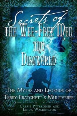 Image for Secrets of The Wee Free Men and Discworld: The Myths and Legends of Terry Pratchett's Multiverse