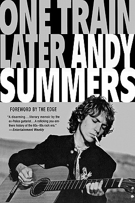 ONE TRAIN LATER : A MEMOIR, ANDY SUMMERS