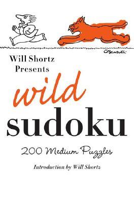 Image for Will Shortz Presents Wild Sudoku