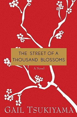 The Street of a Thousand Blossoms: A Novel, Tsukiyama, Gail