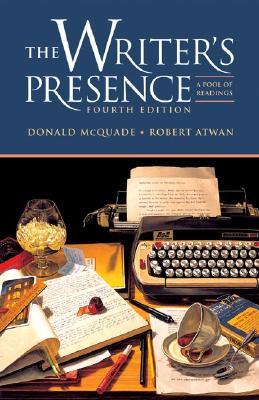 The Writer's Presence: A Pool of Readings, McQuade, Donald; Atwan, Robert