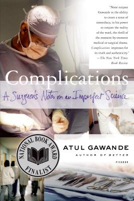 Complications : A Surgeons Notes on an Imperfect Science, ATUL GAWANDE