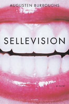 Sellevision: A Novel, Burroughs, Augusten