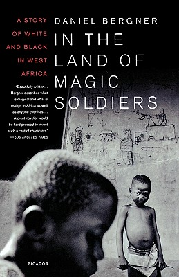 Image for In the Land of Magic Soldiers: A Story of White and Black in West Africa