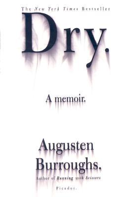 Dry: A Memoir, Burroughs, Augusten