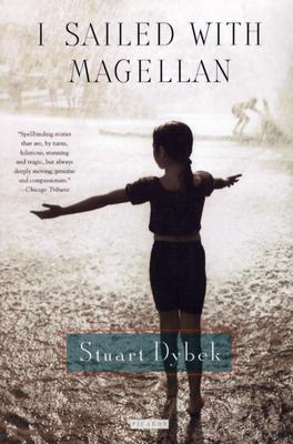 I Sailed with Magellan: Stories, Dybek, Stuart