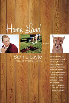 Home Land: A Novel, Lipsyte, Sam