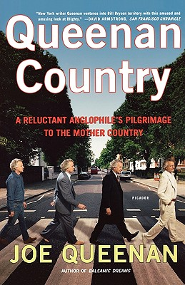 Queenan Country: A Reluctant Anglophile's Pilgrimage to the Mother Country, Queenan, Joe