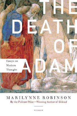 Image for The Death of Adam: Essays on Modern Thought