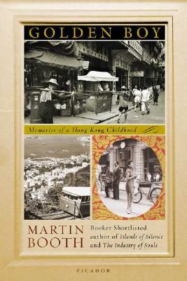 Golden Boy: Memories of a Hong Kong Childhood, Booth, Martin