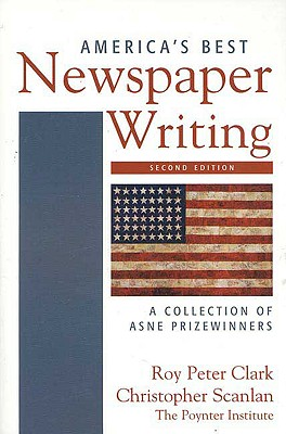 Image for America's Best Newspaper Writing: A Collection of ASNE Prizewinners