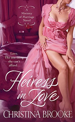 Heiress in Love (Ministry of Marriage Novels), Christina Brooke