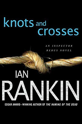 Image for Knots and Crosses: An Inspector Rebus Novel (Inspector Rebus Novels)