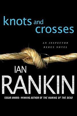 Knots and Crosses: An Inspector Rebus Novel (Inspector Rebus Novels), Rankin, Ian