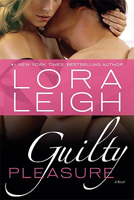 Guilty Pleasure (Bound Hearts, Book 11), Lora Leigh