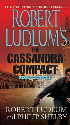 THE CASSANDRA COMPACT, Ludlum, Robert & Philip Shelby