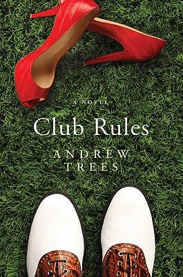 Club Rules: A Novel, Trees, Andrew
