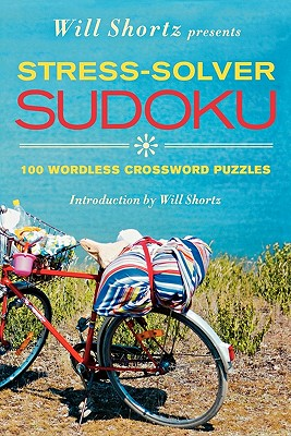 Image for Will Shortz Presents Stress-Solver Sudoku: 100 Wordless Crossword Puzzles