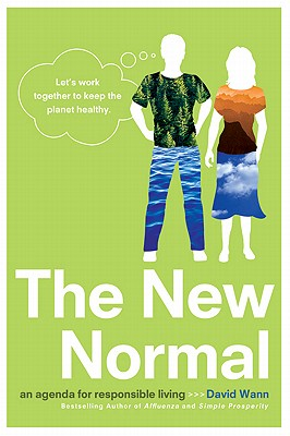 The New Normal: An Agenda for Responsible Living, Wann, David