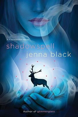 Shadowspell (Faeriewalker), Jenna Black