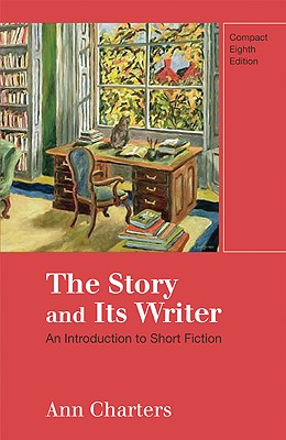 Image for The Story and Its Writer: An Introduction to Short Fiction, Compact 8th Edition
