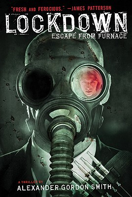 Lockdown: Escape from Furnace 1, Alexander Gordon Smith