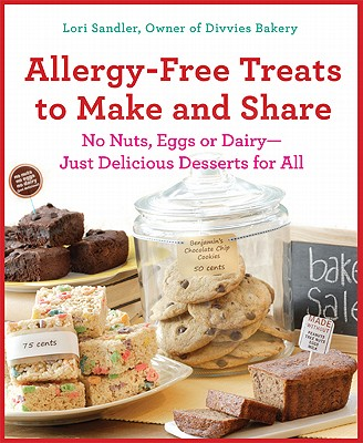 Image for Allergy-Free Treats to Make and Share: No Nuts, Eggs, or Dairy---Just Delicious Desserts for All