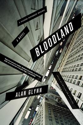 Bloodland: A Novel, Alan Glynn