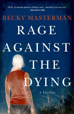 Rage Against the Dying: A Thriller, Becky Masterman