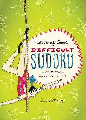 Will Shortz Presents Difficult Sudoku: 200 Hard Puzzles