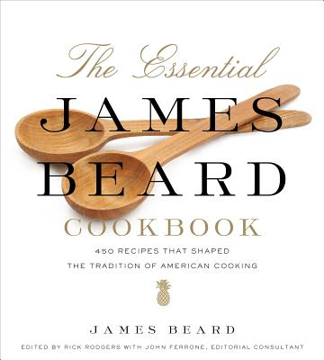 Image for The Essential James Beard Cookbook: 450 Recipes That Shaped the Tradition of American Cooking