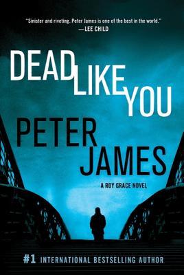 Dead Like You (Detective Superintendent Roy Grace), Peter James