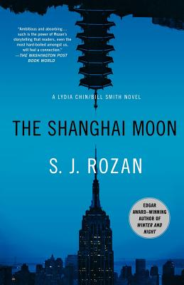 The Shanghai Moon: A Bill Smith/Lydia Chin Novel (Bill Smith/Lydia Chin Novels), Rozan, S. J.