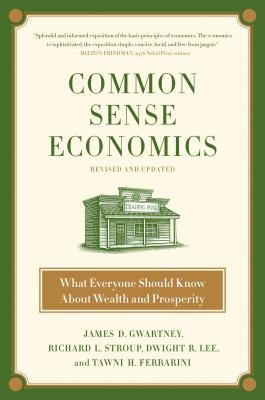 Image for Common Sense Economics: What Everyone Should Know About Wealth and Prosperity