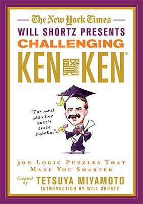 Image for The New York Times Will Shortz Presents Challenging KenKen: 300 Logic Puzzles That Make You Smarter
