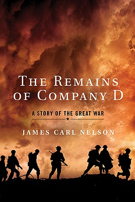 Image for The Remains of Company D: A Story of the Great War