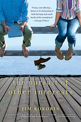 The Pursuit of Other Interests: A Novel, Kokoris, Jim