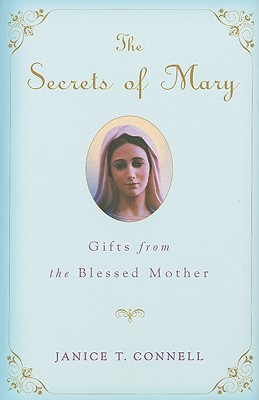 Image for The Secrets of Mary: Gifts from the Blessed Mother