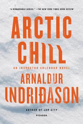 Arctic Chill: An Inspector Erlendur Novel (Reykjavik Thriller), Arnaldur Indridason