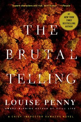 BRUTAL TELLING (ARMAND GAMACHE, NO 5), PENNY, LOUISE