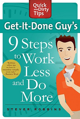 Image for Get-It-Done Guy's 9 Steps to Work Less and Do More (Quick & Dirty Tips)