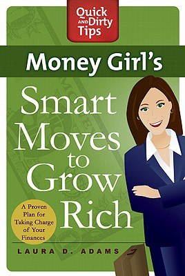 Image for Money Girl's Smart Moves to Grow Rich (Quick & Dirty Tips)