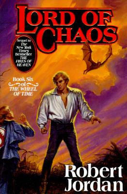 Lord of Chaos (The Wheel of Time, Book 6), Robert Jordan