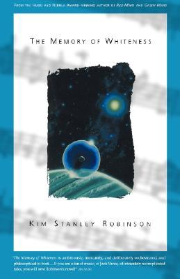 The Memory of Whiteness: A Scientific Romance, Robinson, Kim Stanley