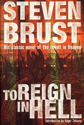 To Reign in Hell: A Novel, Brust, Steven