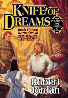 Knife of Dreams (The Wheel of Time, Book 11), Jordan, Robert