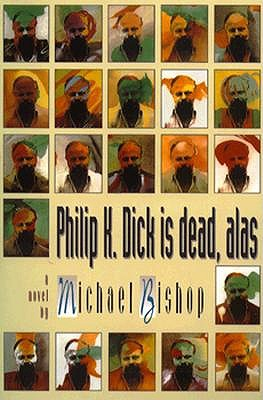 Philip K. Dick is dead, alas, Bishop, Michael