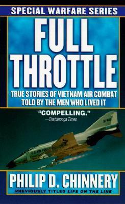 Image for Full Throttle: True Stories of Vietnam Air Combat Told by the Men Who Lived It